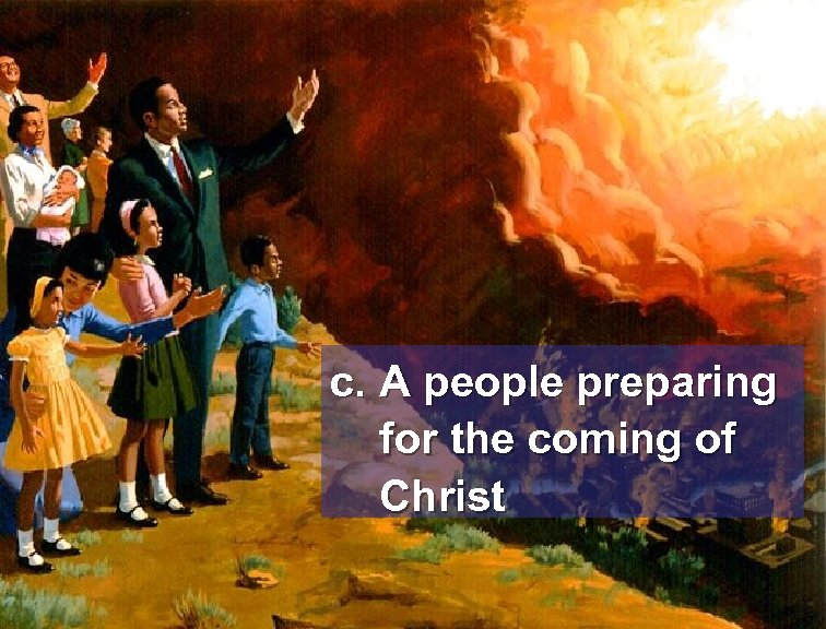 c. A people preparing for the coming of Christ