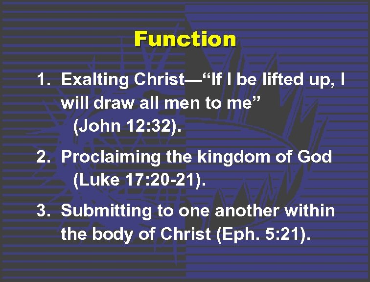 "Function 1. Exalting Christ—""If I be lifted up, I will draw all men to"