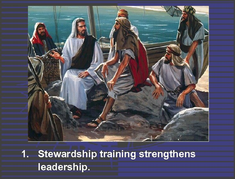 1. Stewardship training strengthens leadership.