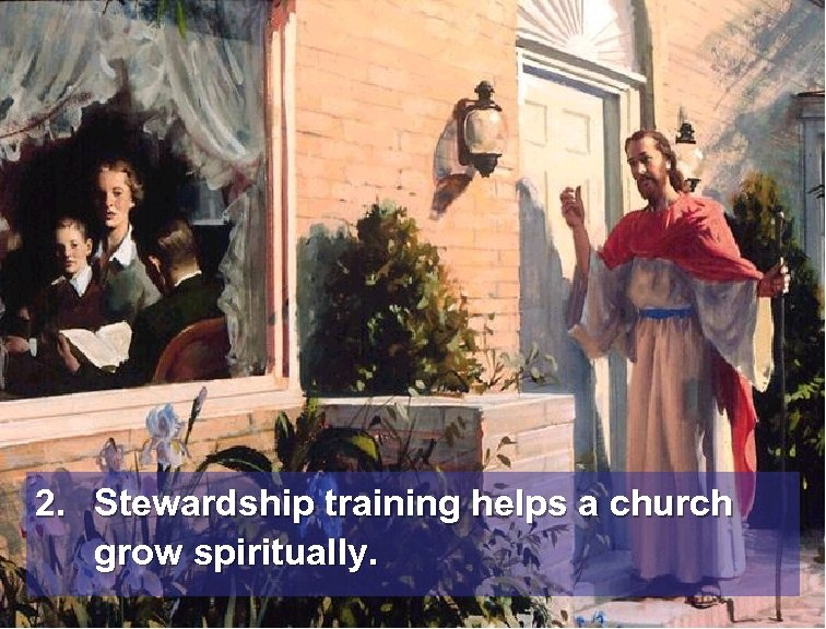 2. Stewardship training helps a church grow spiritually.