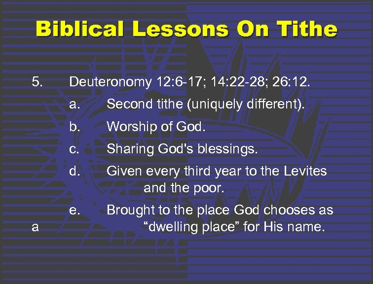 Biblical Lessons On Tithe 5. Deuteronomy 12: 6 -17; 14: 22 -28; 26: 12.