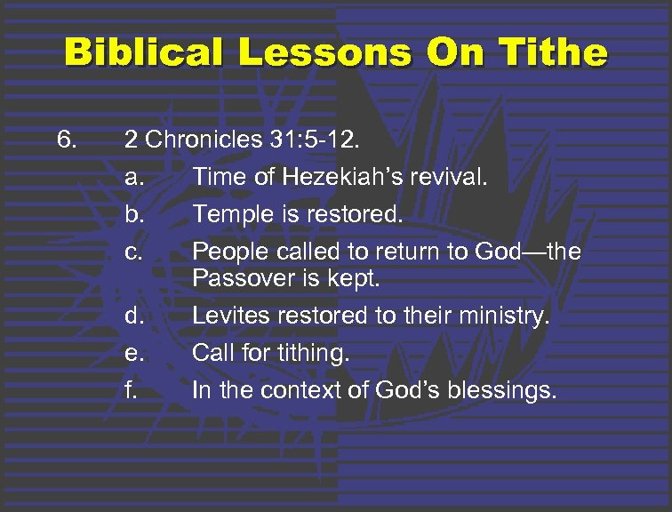 Biblical Lessons On Tithe 6. 2 Chronicles 31: 5 -12. a. Time of Hezekiah's