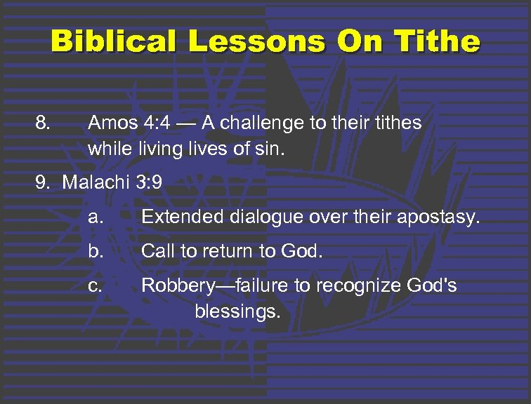 Biblical Lessons On Tithe 8. Amos 4: 4 — A challenge to their tithes