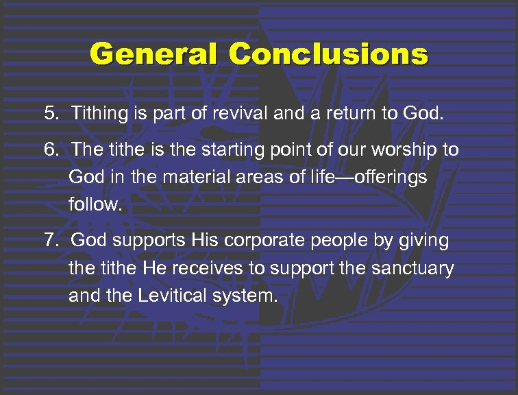 General Conclusions 5. Tithing is part of revival and a return to God. 6.