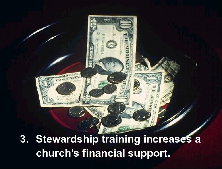 3. Stewardship training increases a church's financial support.