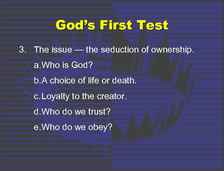God's First Test 3. The issue — the seduction of ownership. a. Who is
