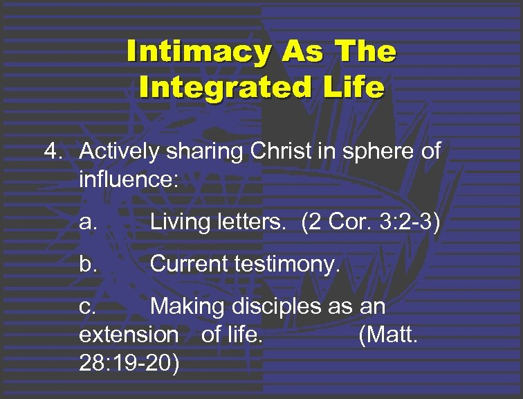 Intimacy As The Integrated Life 4. Actively sharing Christ in sphere of influence: a.