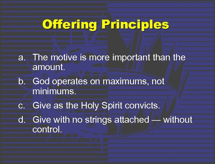 Offering Principles a. The motive is more important than the amount. b. God operates