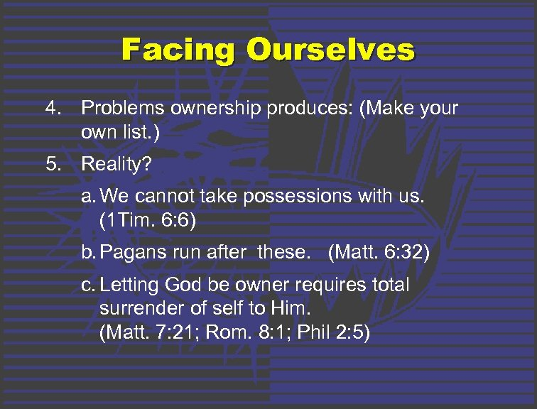 Facing Ourselves 4. Problems ownership produces: (Make your own list. ) 5. Reality? a.