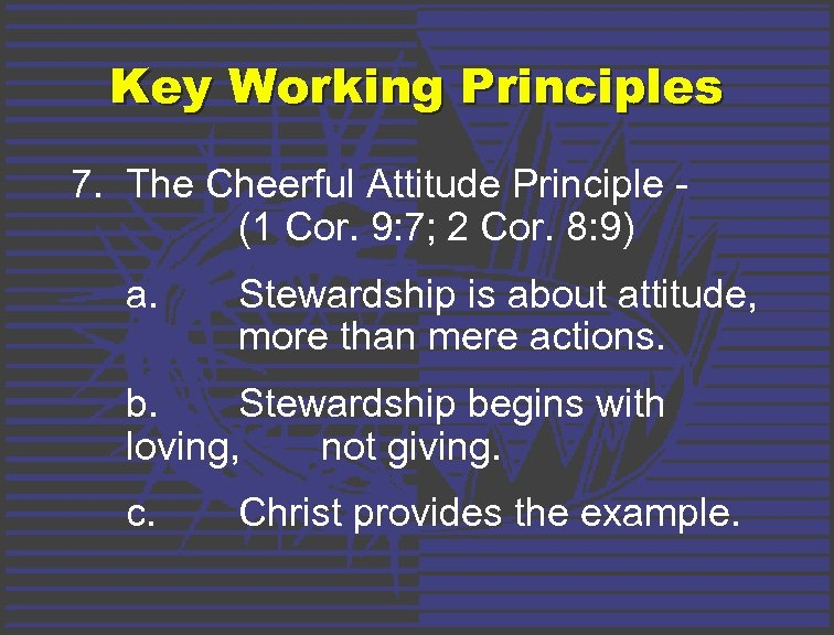 Key Working Principles 7. The Cheerful Attitude Principle (1 Cor. 9: 7; 2 Cor.