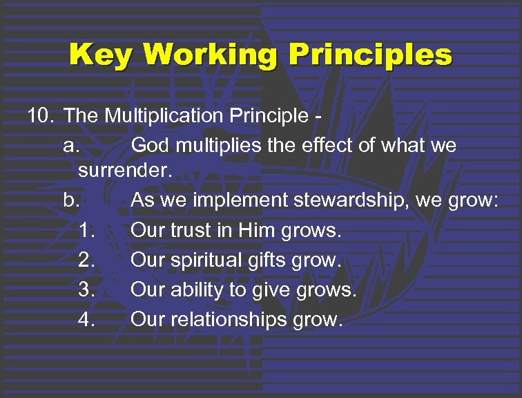 Key Working Principles 10. The Multiplication Principle a. God multiplies the effect of what