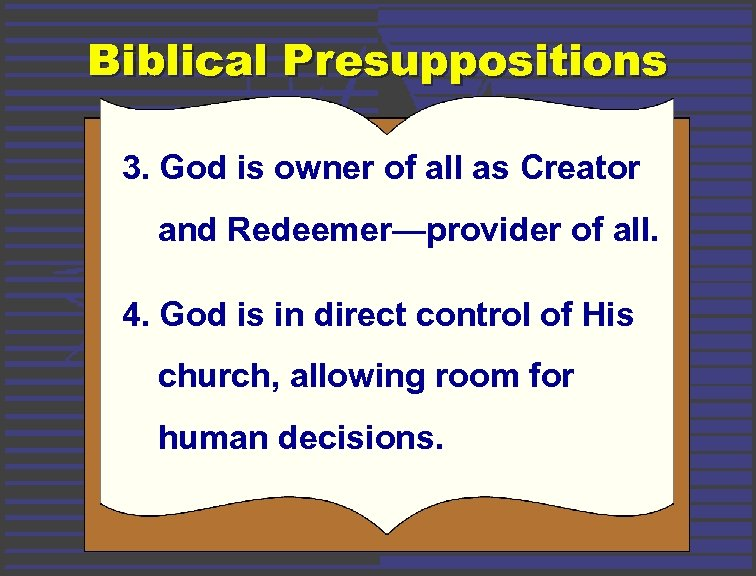 Biblical Presuppositions 3. God is owner of all as Creator and Redeemer—provider of all.