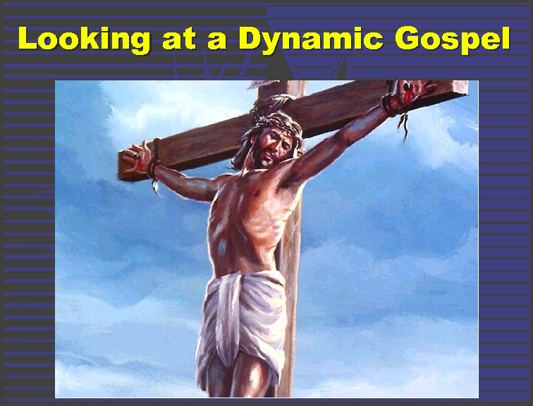 Looking at a Dynamic Gospel