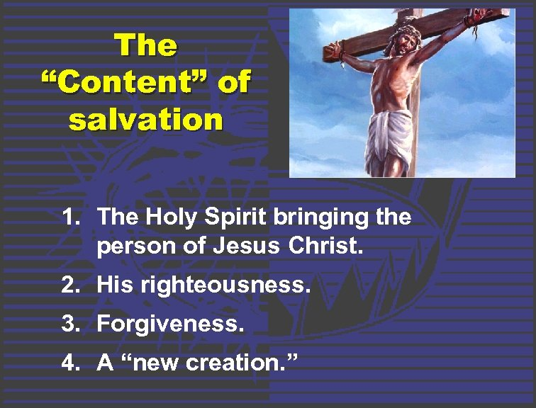 "The ""Content"" of salvation 1. The Holy Spirit bringing the person of Jesus Christ."