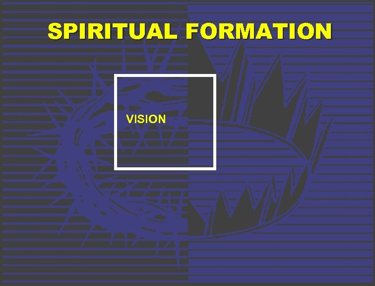 SPIRITUAL FORMATION VISION