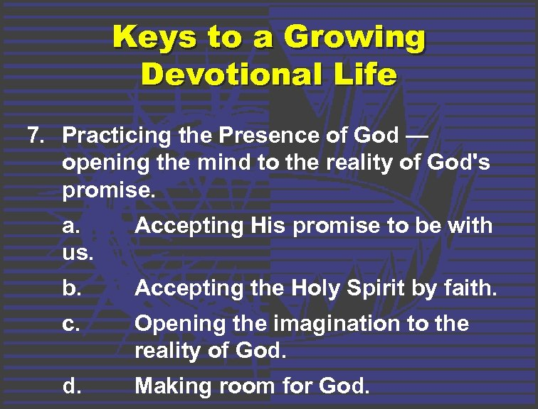Keys to a Growing Devotional Life 7. Practicing the Presence of God — opening