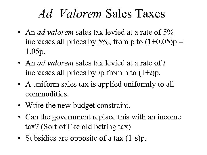 Ad Valorem Sales Taxes • An ad valorem sales tax levied at a rate
