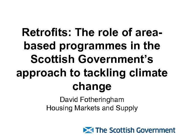 Retrofits: The role of areabased programmes in the Scottish Government's approach to tackling climate