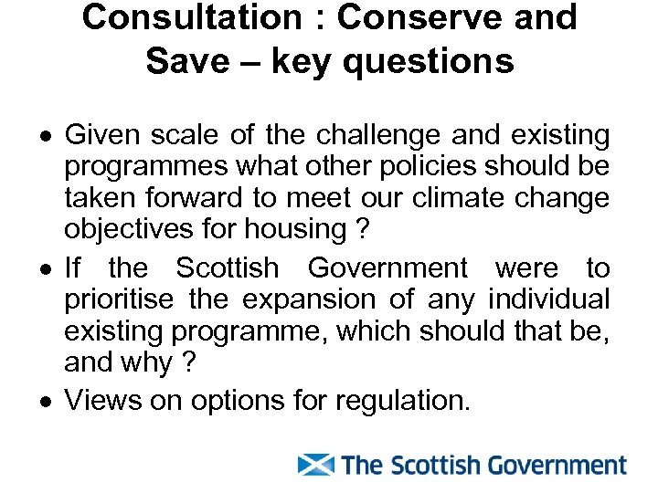 Consultation : Conserve and Save – key questions · Given scale of the challenge