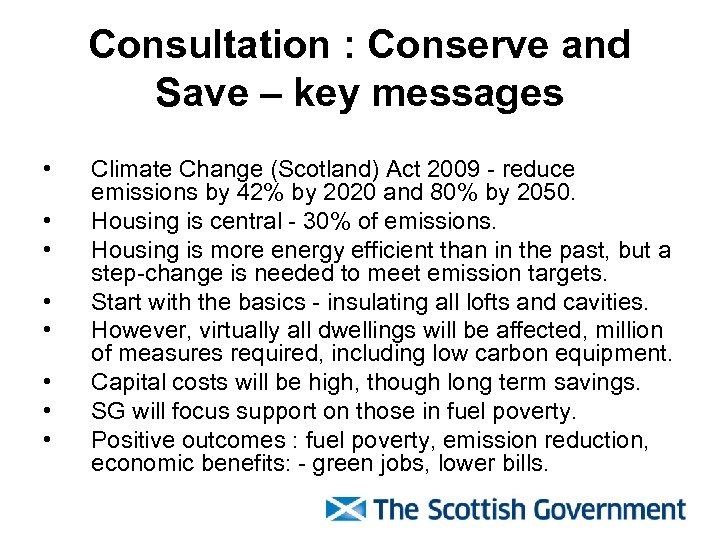 Consultation : Conserve and Save – key messages • • Climate Change (Scotland) Act