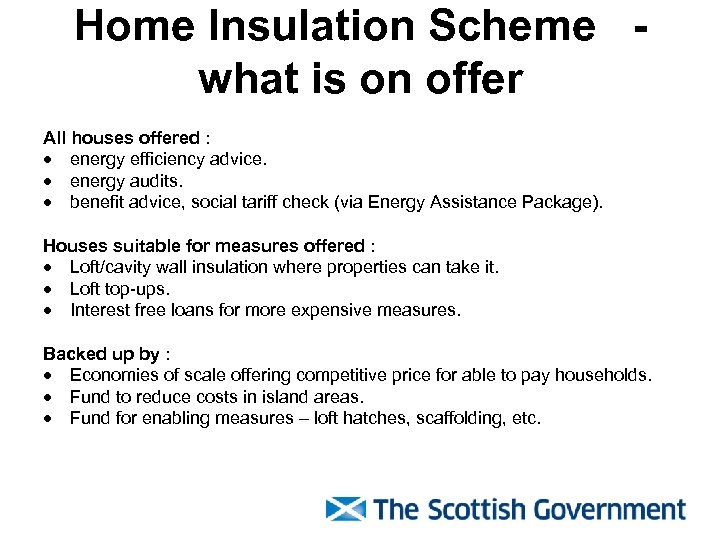 Home Insulation Scheme what is on offer All houses offered : · energy efficiency