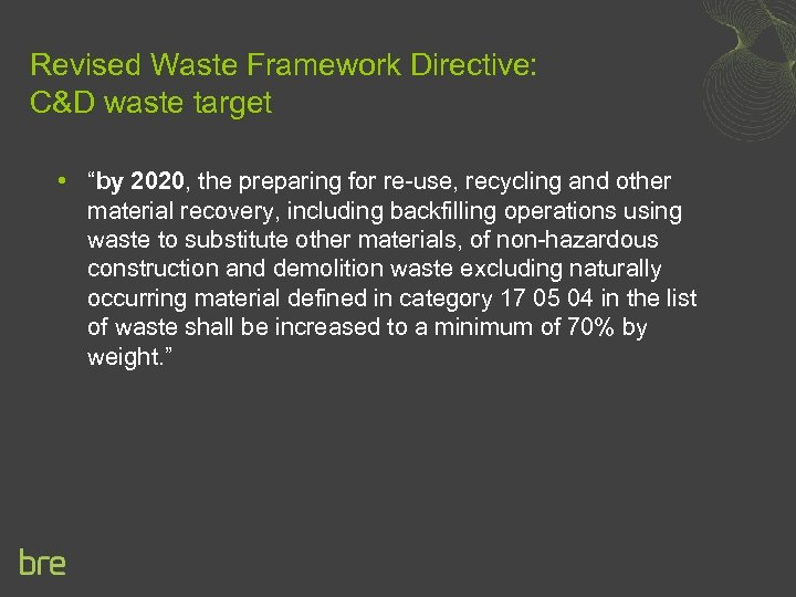 """Revised Waste Framework Directive: C&D waste target • """"by 2020, the preparing for re-use,"""