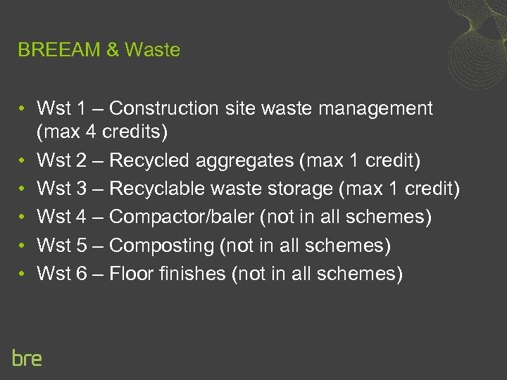 BREEAM & Waste • Wst 1 – Construction site waste management (max 4 credits)