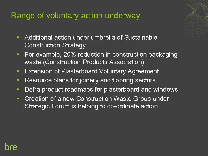 Range of voluntary action underway • Additional action under umbrella of Sustainable Construction Strategy
