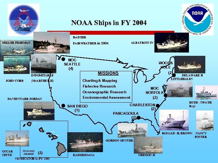NOAA Ships in FY 2004 RAINIER MILLER FREEMAN FAIRWEATHER ALBATROSS IV in 2004 MOC