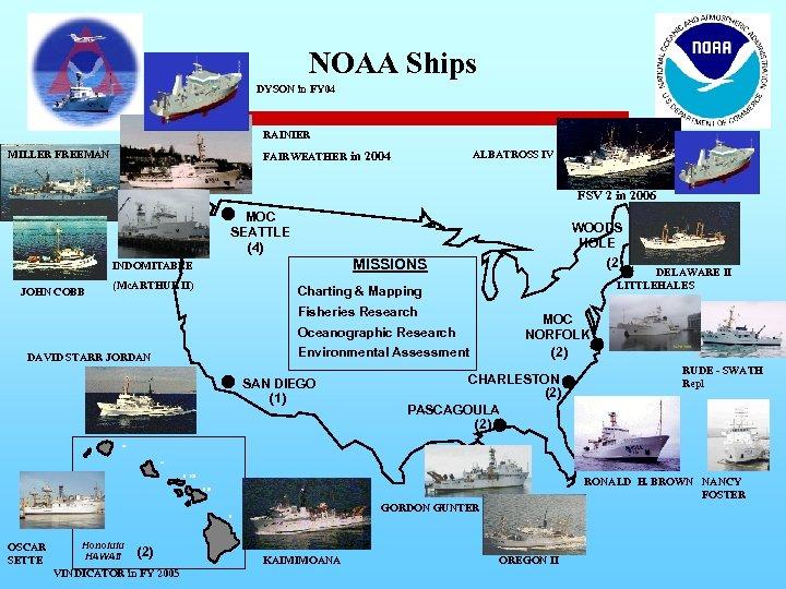 NOAA Ships DYSON in FY 04 RAINIER MILLER FREEMAN FAIRWEATHER ALBATROSS IV in 2004