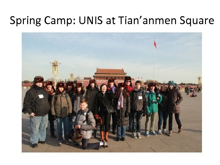 Spring Camp: UNIS at Tian'anmen Square