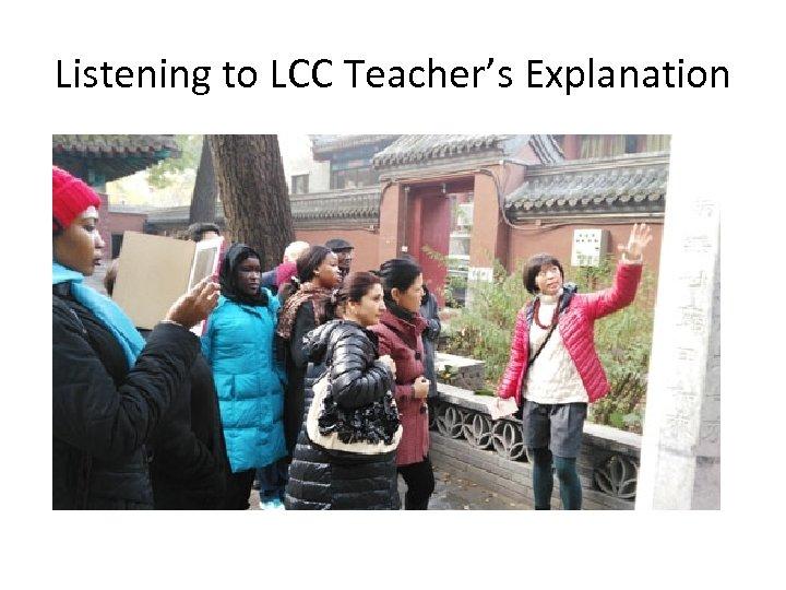 Listening to LCC Teacher's Explanation