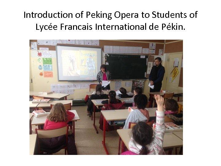Introduction of Peking Opera to Students of Lycée Francais International de Pékin.