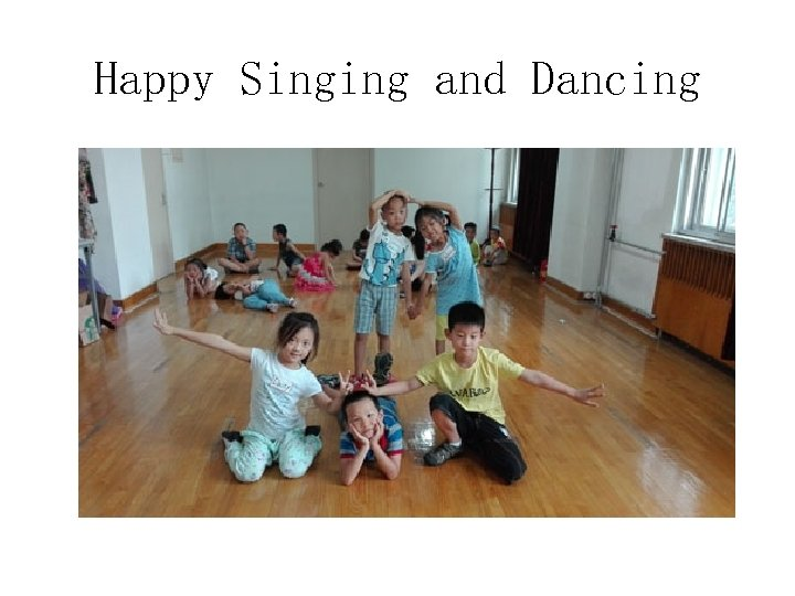 Happy Singing and Dancing