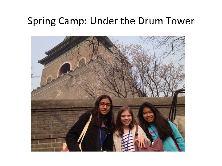 Spring Camp: Under the Drum Tower