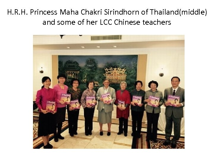 H. R. H. Princess Maha Chakri Sirindhorn of Thailand(middle) and some of her LCC
