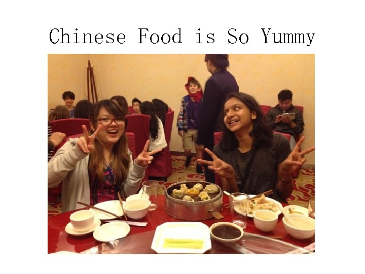 Chinese Food is So Yummy