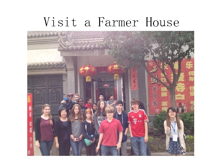 Visit a Farmer House