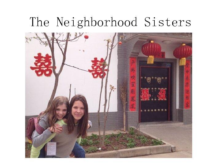 The Neighborhood Sisters