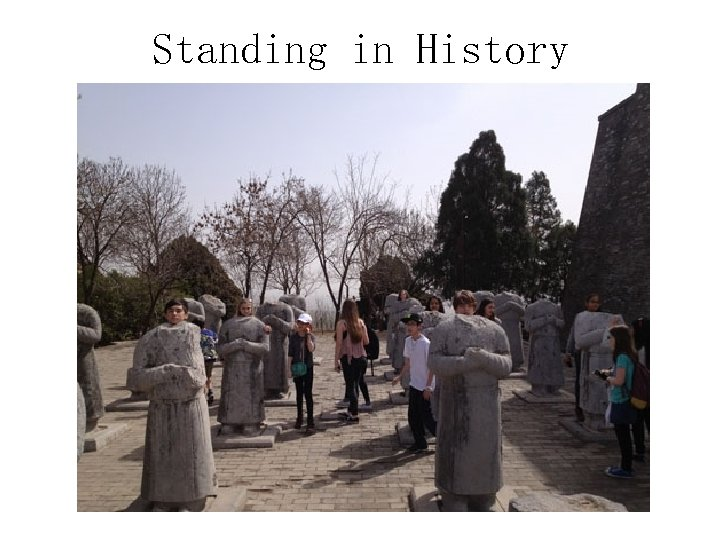 Standing in History