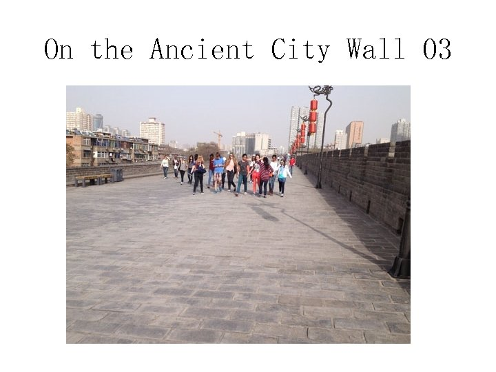 On the Ancient City Wall 03