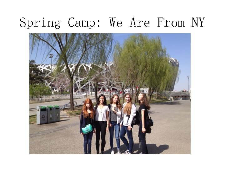 Spring Camp: We Are From NY