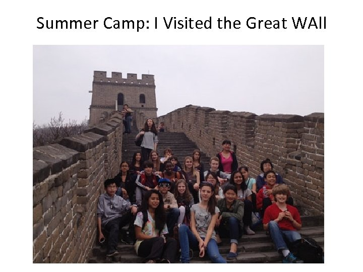 Summer Camp: I Visited the Great WAll