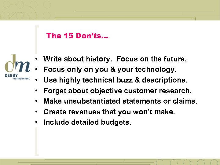The 15 Don'ts… • • Write about history. Focus on the future. Focus only