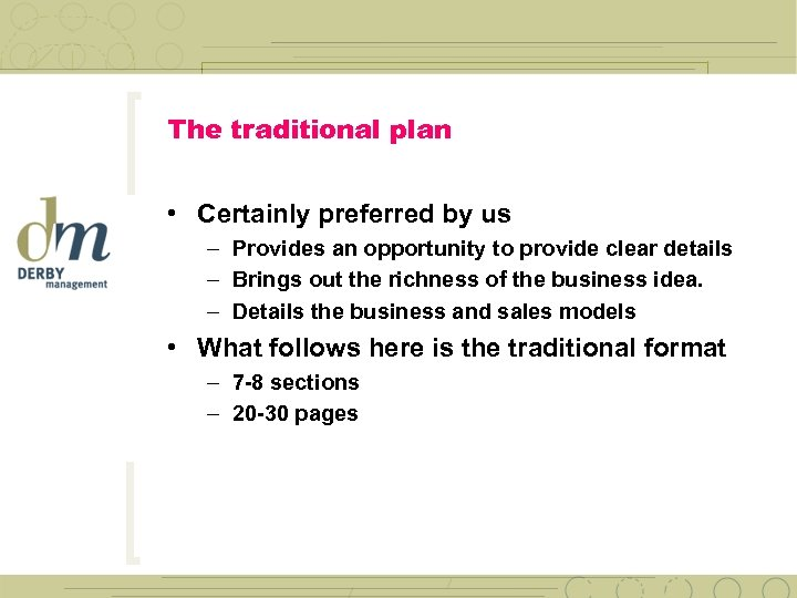 The traditional plan • Certainly preferred by us – Provides an opportunity to provide