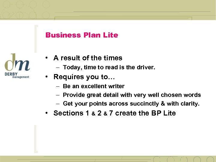 Business Plan Lite • A result of the times – Today, time to read