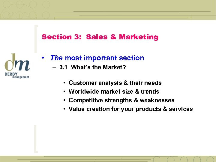 Section 3: Sales & Marketing • The most important section – 3. 1 What's