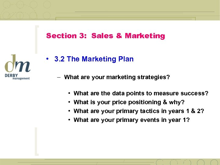 Section 3: Sales & Marketing • 3. 2 The Marketing Plan – What are