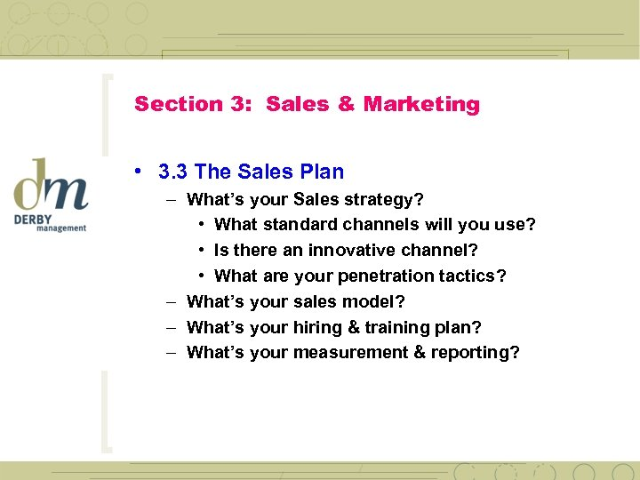 Section 3: Sales & Marketing • 3. 3 The Sales Plan – What's your