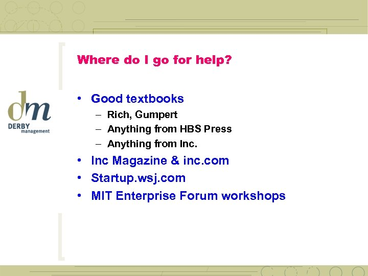 Where do I go for help? • Good textbooks – Rich, Gumpert – Anything